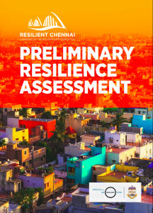 Resilient Chennai_100RC_PRA_Preliminary Resilience Assessment